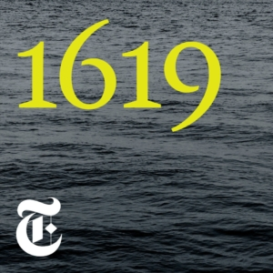 """Promotional poster for podcast """"1619"""""""