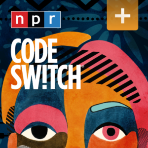 """Promotional poster for NPR podcast """"Code Switch"""""""